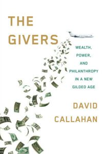 Philanthropy in a Neoliberal Age: A Review of David Callahan's THE GIVERS