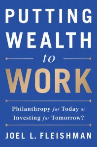 Disrupting defaults and upending moral hierarchies in discussions of philanthropic timeframes: A Review of Fleishman's Putting Wealth toWork