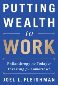 Disrupting defaults and upending moral hierarchies in discussions of philanthropic timeframes: A Review of Fleishman's Putting Wealth to Work