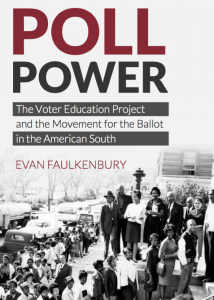 Poll Power, Money Power: The Voter Education Project, Philanthropy, and the Movement for the Ballot in the AmericanSouth