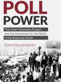 Poll Power, Money Power: The Voter Education Project, Philanthropy, and the Movement for the Ballot in the American South