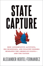 How the Right Won the States: A Review of Hertel-Fernandez's State Capture