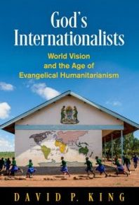 World Vision and Divergences within Evangelical Humanitarianism: A Review of King's God's Internationalists